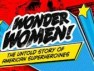 Documentary on Superheroines Premiering this April
