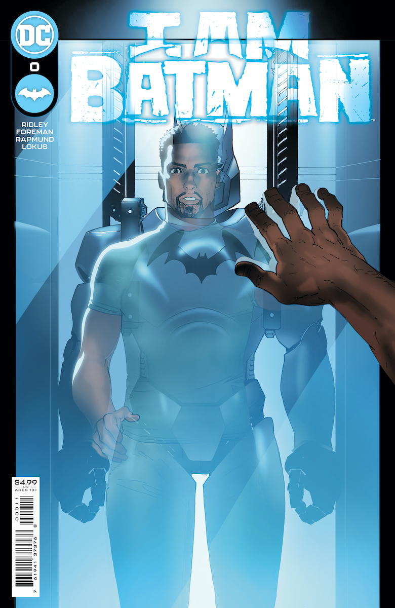 I Am Batman #0 - Written by John Ridley, Art and Main Cover by Travel Foreman (On Sale Tuesday, August 10, 2021)